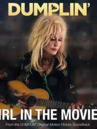 DUMPLIN' - GIRL IN THE MOVIES - DOLLY PARTON Y LINDA PERRY